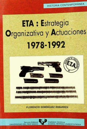 ETA: Estrategias organizativas y actuaciones (1978-1992) (Serie Historia Contemporánea) por Florencio Domínguez Iribarren