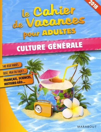 Le cahier de vacances pour adultes 2018 : Culture générale par Collectif