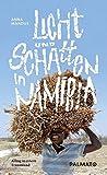 Licht und Schatten in Namibia - Alltag in einem Traumland - Anna Mandus