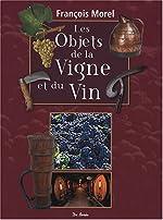 Objets de la Vigne et du Vin (les) de François Morel