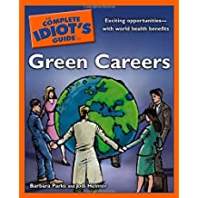 The Complete Idiot's Guide to Green Careers by Barbara Parks (2009-04-07)