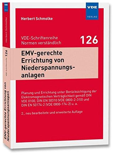 EMV-gerechte Errichtung von Niederspannungsanlagen: Planung und Errichtung unter Berücksichtigung der Elektromagnetischen Verträglichkeit gemäß DIN ... (VDE-Schriftenreihe – Normen verständlich)
