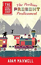 The Perilous Present Predicament: A Kids Christmas Book Full Of Adventure (The Lost Bookshop 4) (English Edition)