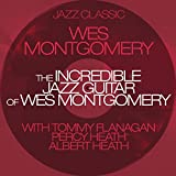 The Incredible Jazz Guitar Of Wes Montgomery