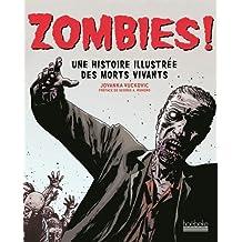 Zombies!: Une histoire illustrée des morts vivants