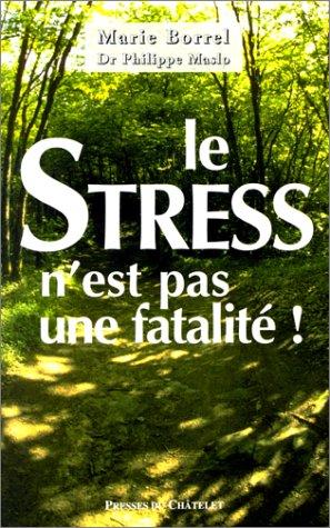 Le stress n'est pas une fatalit !