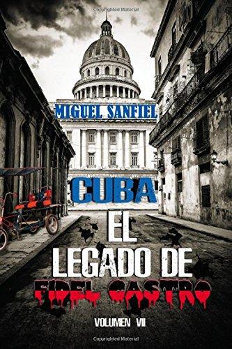 Cuba el legado de Fidel Castro: Volume 7