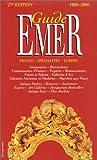 Guide Emer: France, spécialités, Europe. Antiquaires, brocanteurs, commissaires-priseurs, experts, restaurateurs, foires et salons, galeries d'art, ... booksellers, antiqe fairs, flea markets...