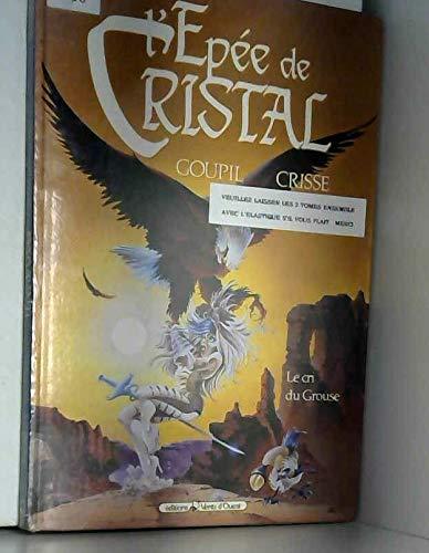 L'Épée de cristal  Tome 4 : Le cri du grouse par Goupil