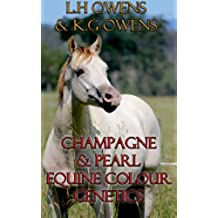 Champagne And Pearl Genetics Made Simple (Equine Colour Genetics Made Simple Book 1) (English Edition)
