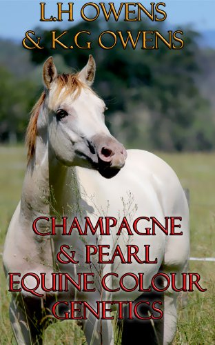 Champagne And Pearl Genetics Made Simple (Equine Colour Genetics Made Simple Book 1)