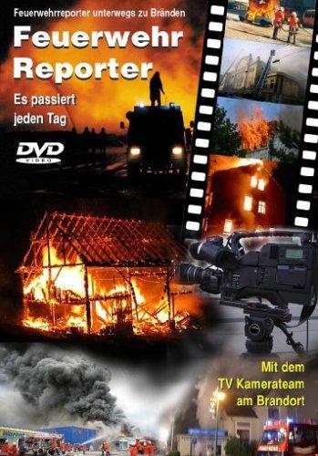Feuerwehr Reporter Vol. 1 / Es passiert jeden Tag. Mit dem TV Kamerateam am Brandort