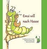 Emsi will nach Hause: Ameise, Höflichkeit, Manieren, Anstand, Sprache, Einsamkeit, Bitten