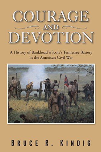 Courage and Devotion: A History of Bankhead's/Scott's Tennessee Battery in the American Civil War (English Edition)