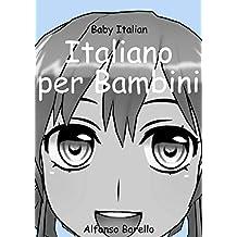 Italiano per Bambini: Baby Italian (Italian Edition)