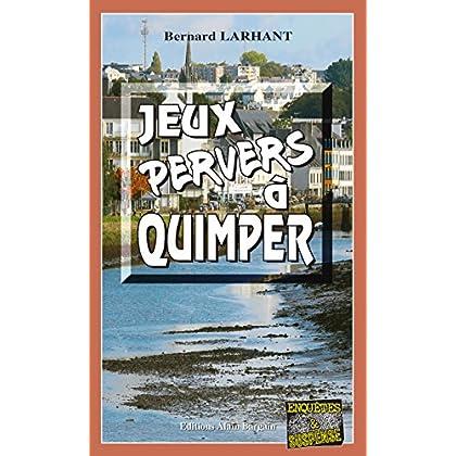 Jeux pervers à Quimper: Capitaine Paul Capitaine - Tome 16