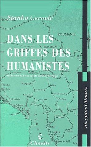 Dans les griffes des humanistes