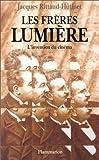 Les frères Lumière - L'invention du cinéma