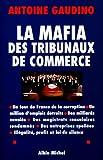 La Mafia des tribunaux de commerce : Un tour de France de la corruption...