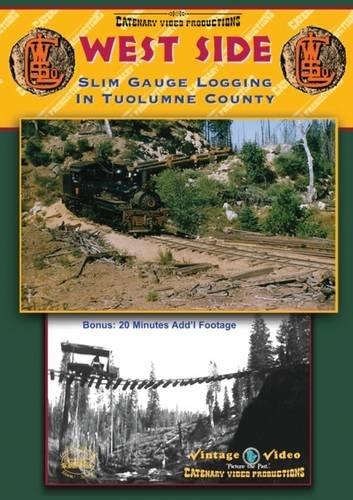 West Side: Slim Gauge Logging in Tuolumne County