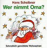 Wer nimmt Oma? CD. Schrecklich gemütliche Weihnachten.