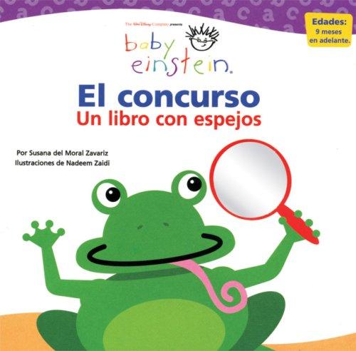 Baby Einstein: El Concurso: Un Libro Con Espejos por Susana del Moral Zavariz