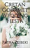 Cretan Gourmet Wedding Fiesta: A Cretan Gourmet Menu for Weddings