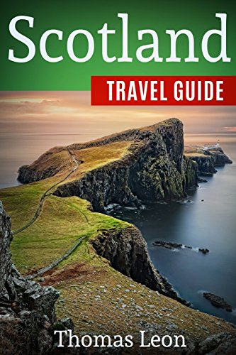 Scotland Travel Guide: The Real Travel Guide From