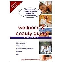 Wellness & beauty guide Düsseldorf. Fitness-Center, Wellness Oasen, Beauty- und Kosmetikstudios (Livre en allemand)