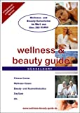 Wellness & beauty guide Düsseldorf. Fitness-Center, Wellness Oasen, Beauty- und Kosmetikstudios