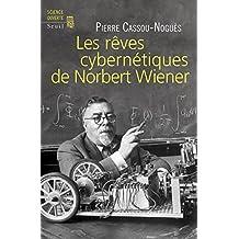 Les Rêves cybernétiques de Norbert Wiener