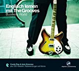Englisch lernen mit The Grooves: Business World.Coole Pop & Jazz Grooves / Audio-CD mit Booklet
