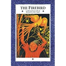 The Firebird : A Traditional Russian Folktale by C. J. Moore (1999-05-03)