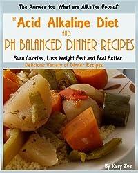 The Acid Alkaline Diet and PH Balanced Dinner Recipes (PH Balanced Acid Alkaline Recipes Book 1) (English Edition)