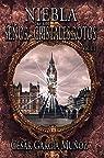 Niebla y el Señor de los Cristales Rotos. Volumen 3 par César García Muñoz