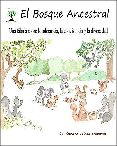 El Bosque Ancestral: Una fábula sobre la tolerancia, la convivencia y la diversidad (Cuentos para la vida) por C.T. Cassana