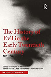 The History of Evil in the Early Twentieth Century: 1900–1950 CE: Volume 5