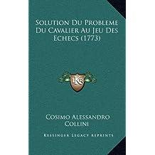 Solution Du Probleme Du Cavalier Au Jeu Des Echecs (1773)