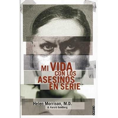 Mi vida con los asesinos en serie/ My life with serial murderers