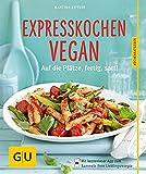 Expresskochen Vegan: Auf die Plätze, fertig, satt!