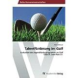Talentförderung im Golf: Evaluation des Jugendförderprogramms im      Golf Club St. Leon-Rot e.V.