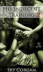 His Indecent Training 2 (BDSM Erotic Romance) (English Edition)