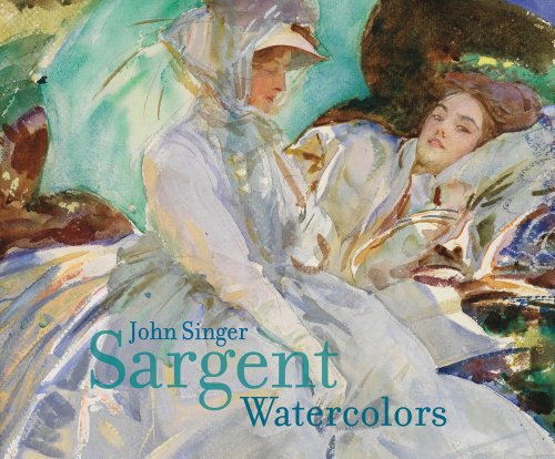 John Singer Sargent Watercolors (19th Century American Painters)