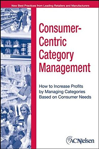 Consumer-Centric Management: How to Increase Profits by Managing Categories Based on Consumer Needs por Nielsen