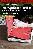 INTERVENCION CON FAMILIAS Y ATENCION A MENORES EN RIESGO SOCIAL (CFGS EDUCACIÓN INFANTIL) - 9788415309949