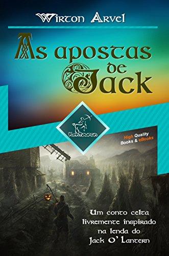 As apostas de Jack (Um conto celta): Um conto celta livremente inspirado na lenda do Jack O' Lantern e da festa celta de Samhain e Halloween (Portuguese Edition)