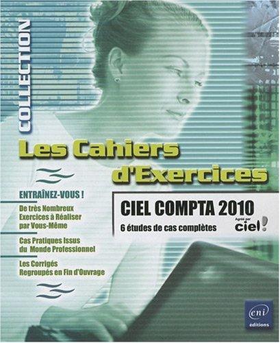 Ciel Compta 2010-6 études de cas complètes par Faïza Moumen Piasco
