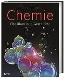 Chemie: Eine illustrierte Geschichte