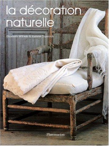 La Décoration naturelle par Elisabeth Wilhide, Joanna Copestick