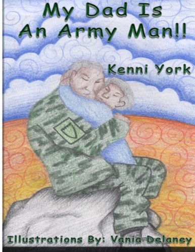 My Dad is an Army Man: Vania Delaney